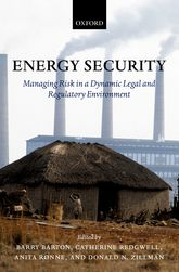 Energy SecurityManaging Risk in a Dynamic Legal and Regulatory Environment
