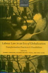 Labour Law in an Era of GlobalizationTransformative Practices and Possibilities