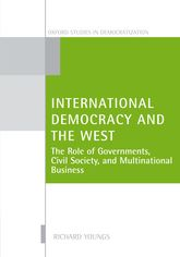 International Democracy and the West: The Roles of Governments, Civil Society, and Multinational Business