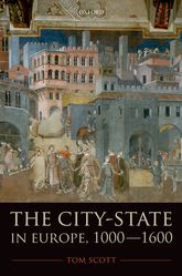 The City-State in Europe, 1000-1600Hinterland, Territory, Region