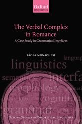 The Verbal Complex in RomanceA Case Study in Grammatical Interfaces