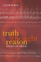 Truth, Thought, ReasonEssays on Frege