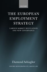 The European Employment StrategyLabour Market Regulation and New Governance