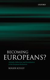 Becoming Europeans?Attitudes, Behaviour, and Socialization in the European Parliament