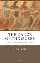 The Dance of the Muses: Choral Theory and Ancient Greek Poetics
