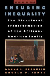 Ensuring InequalityThe Structural Transformation of the African-American Family, Revised Edition