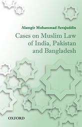 Cases on Muslim Law of India, Pakistan, and Bangladesh