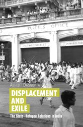Displacement and ExileThe State-Refugee Relations in India