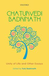 Chaturvedi BadrinathUnity of Life and Other Essays