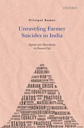 Unraveling Farmer Suicides in IndiaEgoism and Masculinity in Peasant Life