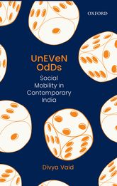 Uneven OddsSocial Mobility in Contemporary India