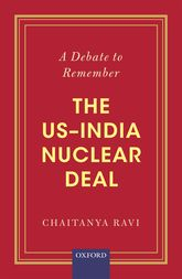 A Debate to RememberThe US-India Nuclear Deal