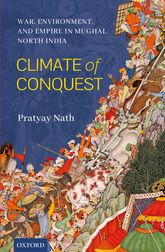 Climate of ConquestWar, Environment, and Empire in Mughal North India