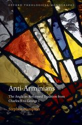 Anti-ArminiansThe Anglican Reformed Tradition from Charles II to George I