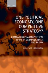 One Political Economy, One Competitive Strategy?: Comparing Pharmaceutical Firms in Germany, Italy, and the UK