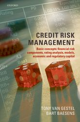 Credit Risk ManagementBasic Concepts: Financial Risk Components, Rating Analysis, Models, Economic and Regulatory Capital