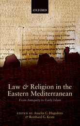 Law and Religion in the Eastern MediterraneanFrom Antiquity to Early Islam