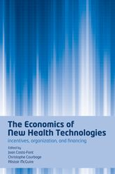 The Economics of New Health TechnologiesIncentives, organization, and financing