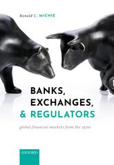 Banks, Exchanges, and RegulatorsGlobal Financial Markets from the 1970s