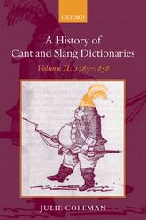 A History of Cant and Slang Dictionaries: Volume II: 1785-1858