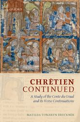 Chrétien ContinuedA Study of the Conte du Graal and its Verse Continuations