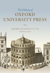 The History of Oxford University Press: Volume IBeginnings to 1780