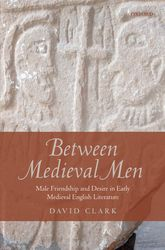 Between Medieval MenMale Friendship and Desire in Early Medieval English Literature