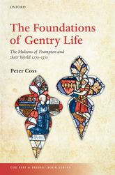 The Foundations of Gentry Life: The Multons of Frampton and their World 1270-1370
