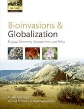 Bioinvasions and GlobalizationEcology, Economics, Management, and Policy
