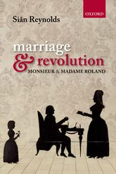 Marriage and RevolutionMonsieur and Madame Roland