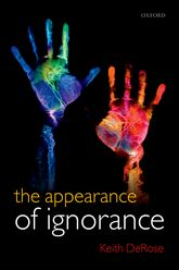 The Appearance of IgnoranceKnowledge, Skepticism, and Context, Volume 2