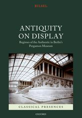 Antiquity on DisplayRegimes of the Authentic in Berlin's Pergamon Museum