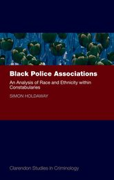 Black Police AssociationsAn Analysis of Race and Ethnicity within Constabularies