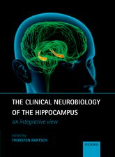 The Clinical Neurobiology of the HippocampusAn integrative view