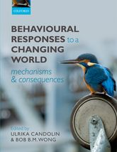 Behavioural Responses to a Changing WorldMechanisms and Consequences