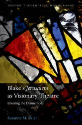Blake's Jerusalem As Visionary TheatreEntering the Divine Body