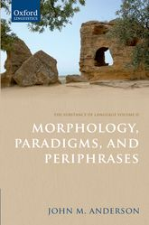 The Substance of Language Volume IIMorphology, Paradigms, and Periphrases