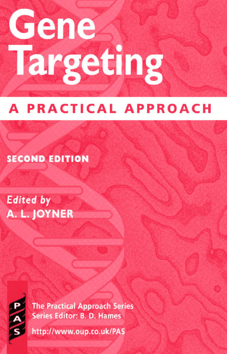 Gene TargetingA Practical Approach