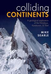 Colliding ContinentsA geological exploration of the Himalaya, Karakoram, and Tibet