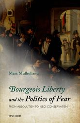 Bourgeois Liberty and the Politics of Fear