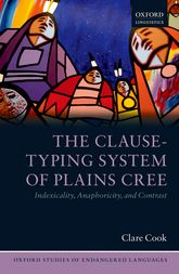 The Clause-Typing System of Plains CreeIndexicality, Anaphoricity, and Contrast
