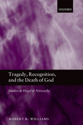 Tragedy, Recognition, and the Death of GodStudies in Hegel and Nietzsche