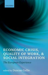 Economic Crisis, Quality of Work, and Social IntegrationThe European Experience
