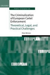 The Criminalization of European Cartel Enforcement: Theoretical, Legal, and Practical Challenges