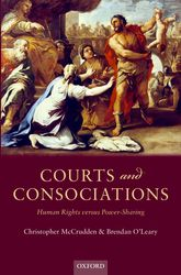 Courts and ConsociationsHuman Rights versus Power-Sharing