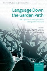 Language Down the Garden PathThe Cognitive and Biological Basis for Linguistic Structures