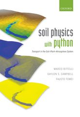 Soil Physics with Python: Transport in the Soil–Plant–Atmosphere System
