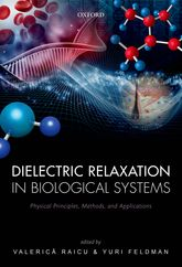 Dielectric Relaxation in Biological SystemsPhysical Principles, Methods, and Applications