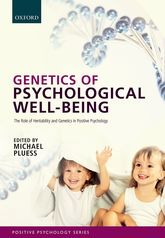 Genetics of Psychological Well-BeingThe role of heritability and genetics in positive psychology