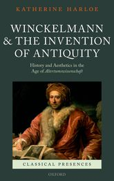 Winckelmann and the Invention of AntiquityHistory and Aesthetics in the Age of Altertumswissenschaft